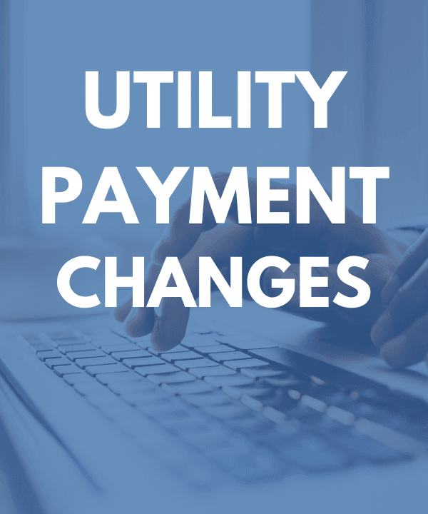 Utility Payment Changes