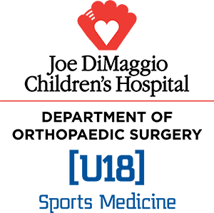 Joe DiMaggio Children's Hospital Department of Orthopaedic Surgery U18 Sports Medicine